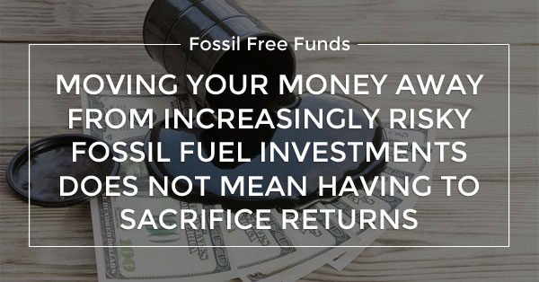 Fossil free investing and financial returns | Fossil Free Funds | Blog